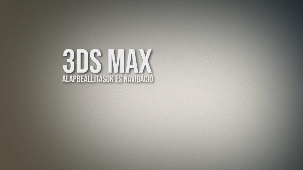 3ds Max - alapbeállítások, navigáció