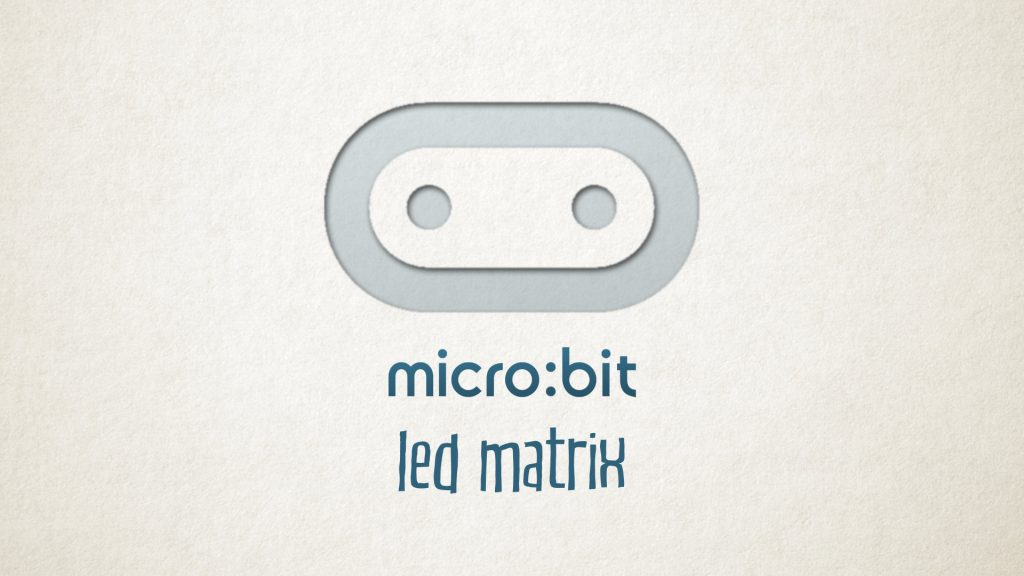 microbit - led matrix