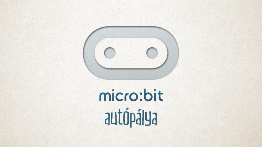 microbit - autópálya